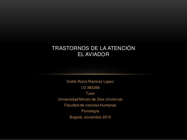 Dolila Rocio Ramirez Lopez I.D 383269 Tutor Universidad Minuto de Dios Uniminuto Facultad de ciencias Humanas Psicología B...