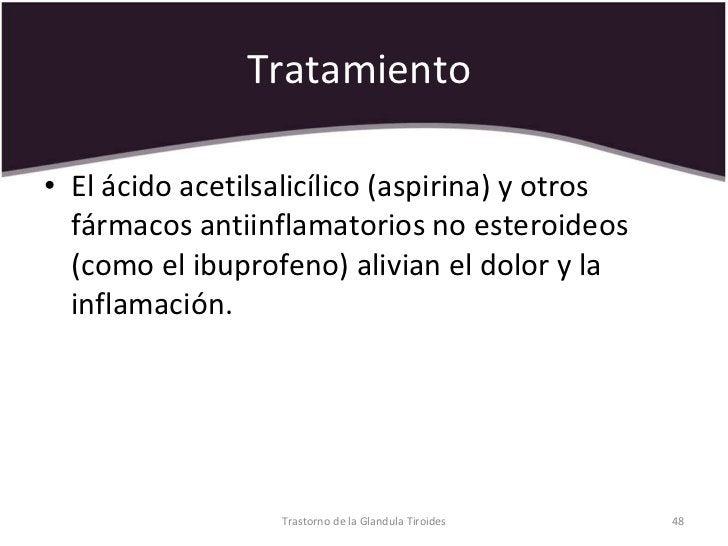 Tratamiento  <ul><li>El ácido acetilsalicílico (aspirina) y otros fármacos antiinflamatorios no esteroideos (como el ibupr...