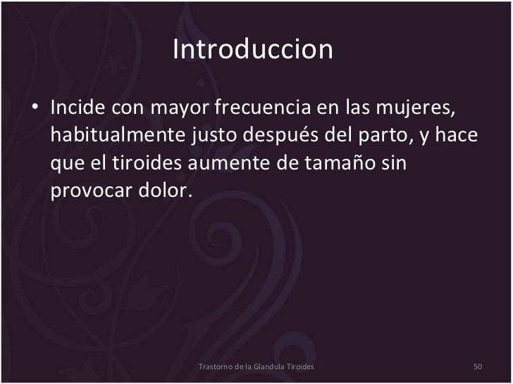 Introduccion  <ul><li>Incide con mayor frecuencia en las mujeres, habitualmente justo después del parto, y hace que el tir...