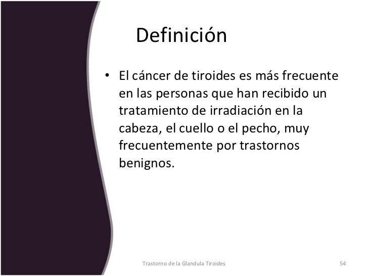 Definición  <ul><li>El cáncer de tiroides es más frecuente en las personas que han recibido un tratamiento de irradiación ...