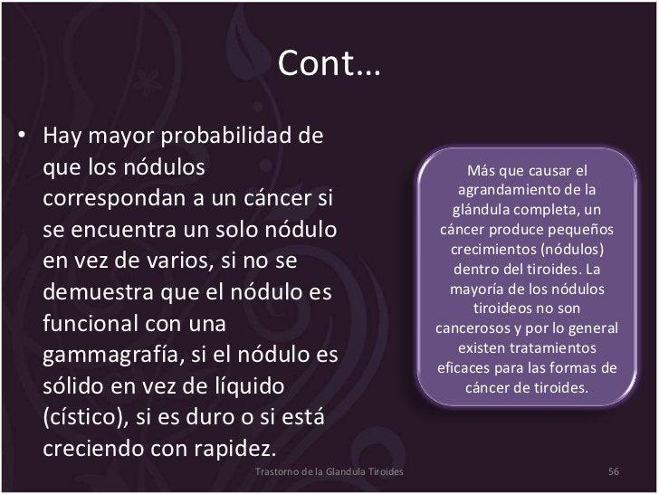 Cont… <ul><li>Hay mayor probabilidad de que los nódulos correspondan a un cáncer si se encuentra un solo nódulo en vez de ...