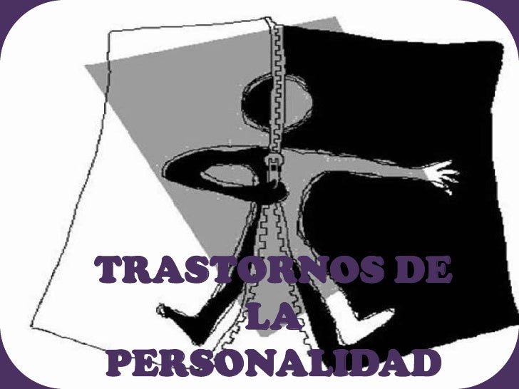 TRASTORNOS DE LA PERSONALIDAD<br />