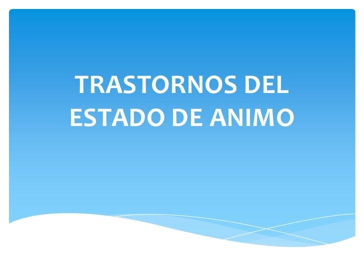 TRASTORNOS DELESTADO DE ANIMO