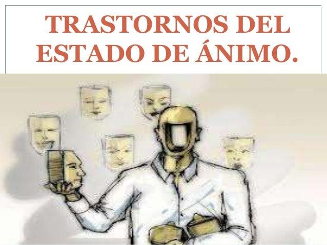 TRASTORNOS DEL ESTADO DE ÁNIMO.