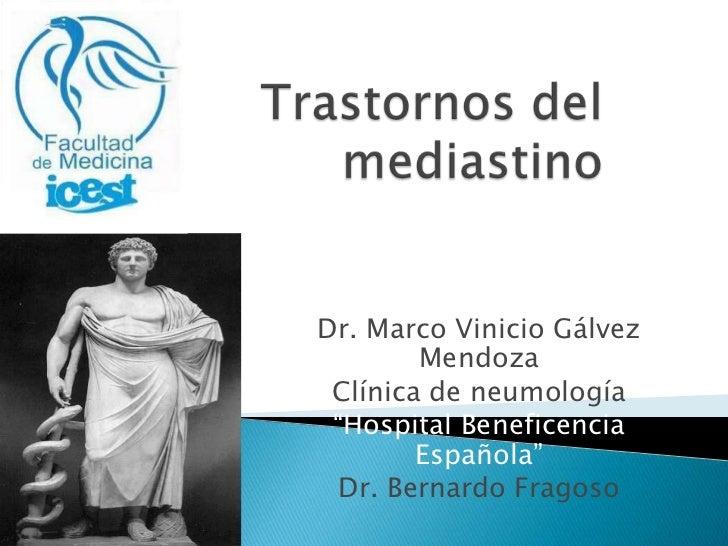 """Dr. Marco Vinicio Gálvez        Mendoza Clínica de neumología """"Hospital Beneficencia        Española"""" Dr. Bernardo Fragoso"""