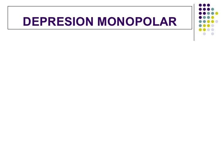 DEPRESION MONOPOLAR