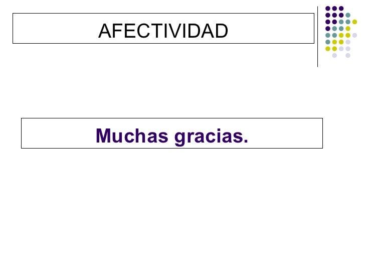 AFECTIVIDADMuchas gracias.