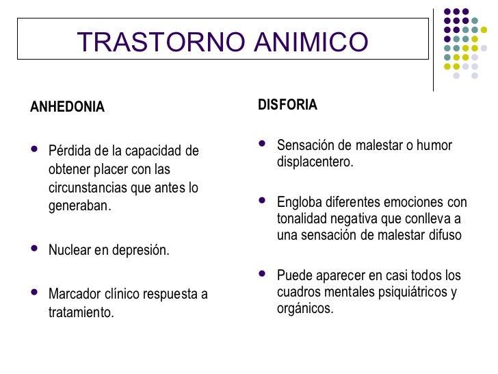 TRASTORNO ANIMICOANHEDONIA                          DISFORIA   Pérdida de la capacidad de                                ...