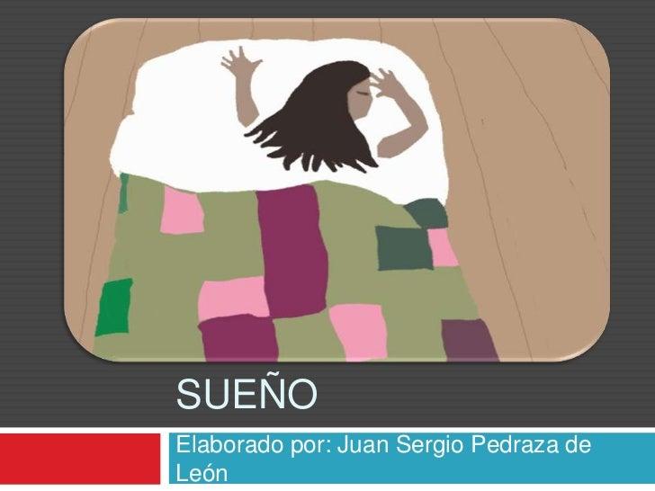 TRASTORNOS DELSUEÑOElaborado por: Juan Sergio Pedraza deLeón