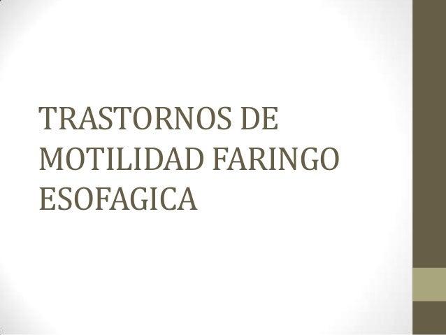 TRASTORNOS DEMOTILIDAD FARINGOESOFAGICA