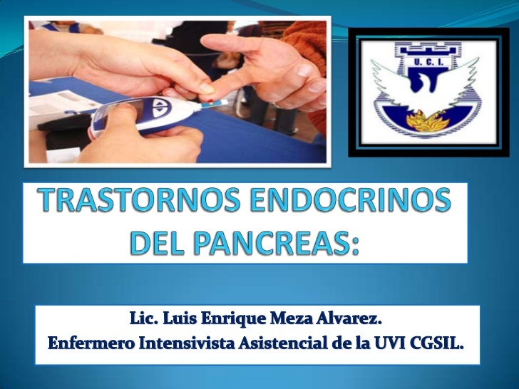 TRASTORNOS ENDOCRINOS DEL PANCREAS: El sistema endocrino representa una interacción  hormonal compleja, los trastornos en...