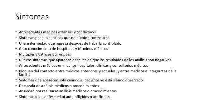Sintomas • Antecedentes médicos extensos y conflictivos • Síntomas poco específicos que no pueden controlarse • Una enferm...