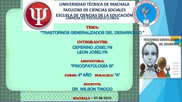 UNIVERSIDAD TÉCNICA DE MACHALA FACULTAD DE CIENCIAS SOCIALES ESCUELA DE CIENCIAS DE LA EDUCACIÓN CARRERA DE PSICOLOGÍA CLÍ...