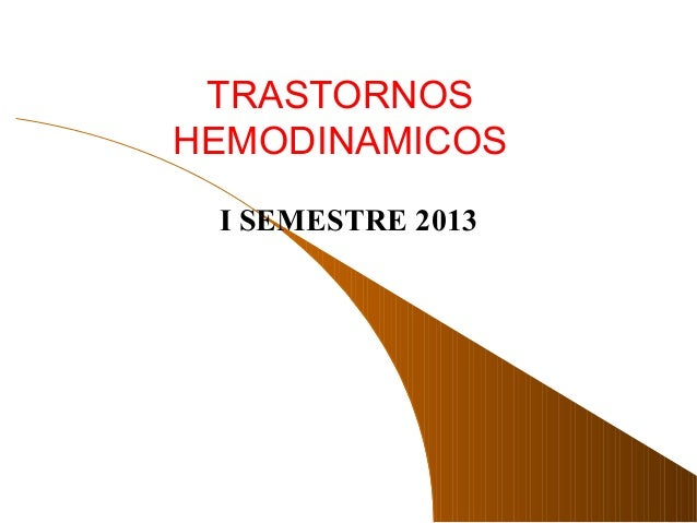 TRASTORNOSHEMODINAMICOSI SEMESTRE 2013