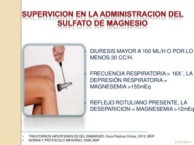  DIURESIS MAYOR A 100 ML/H O POR LO MENOS 30 CC/H.  FRECUENCIA RESPIRATORIA > 16X´, LA DEPRESIÓN RESPIRATORIA = MAGNESEM...