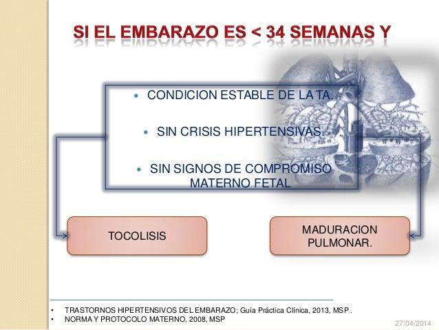  CONDICION ESTABLE DE LA TA.  SIN CRISIS HIPERTENSIVAS.  SIN SIGNOS DE COMPROMISO MATERNO FETAL 27/04/2014 • TRASTORNOS...