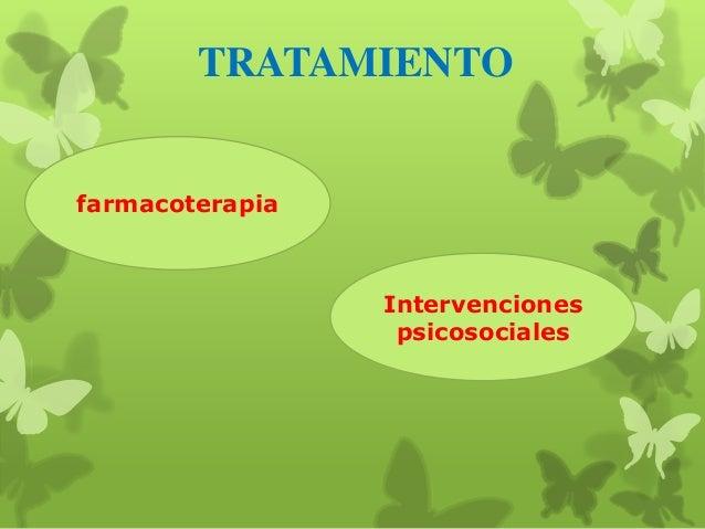 INTERVENCIONES      PSICOSOCIALESLas terapias mas usadas y de las cualeshablaremos brevemente son:· Terapia psicoanalítica...
