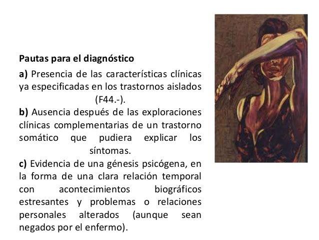 • Incluye: Histeria. Histeria de conversión. Reacción de conversión. Psicosis histérica.