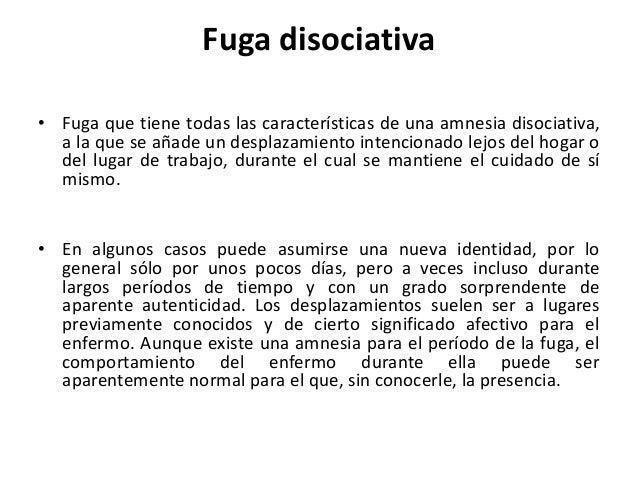 Pautas para el diagnóstico a) Las características de la amnesia disociativa (F44.0).  b) Un desplazamiento intencionado má...