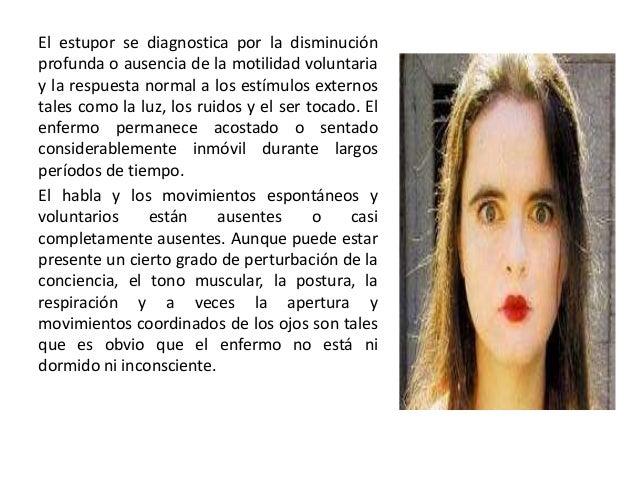 Pautas para el diagnóstico  a) La presencia de un estupor, descrito más arriba. b) La ausencia de un trastorno psiquiátric...