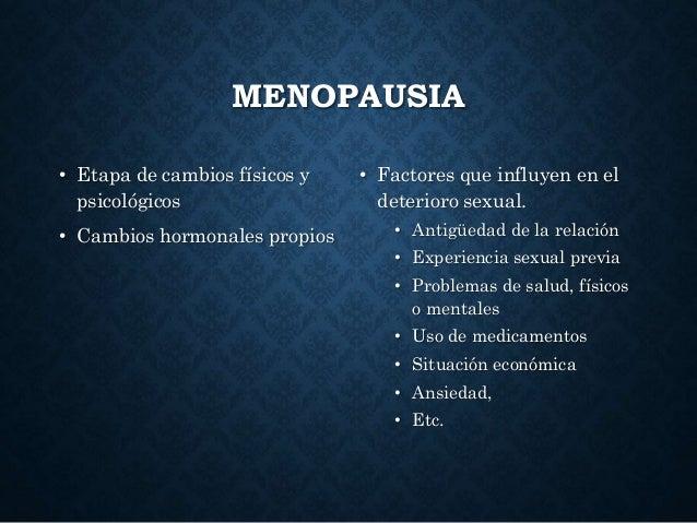 MENOPAUSIA • Etapa de cambios físicos y psicológicos • Cambios hormonales propios • Factores que influyen en el deterioro ...