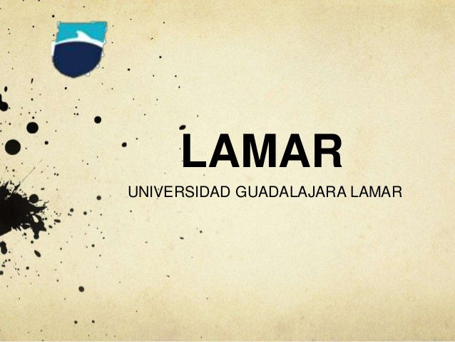 UNIVERSIDAD GUADALAJARA LAMAR LAMAR