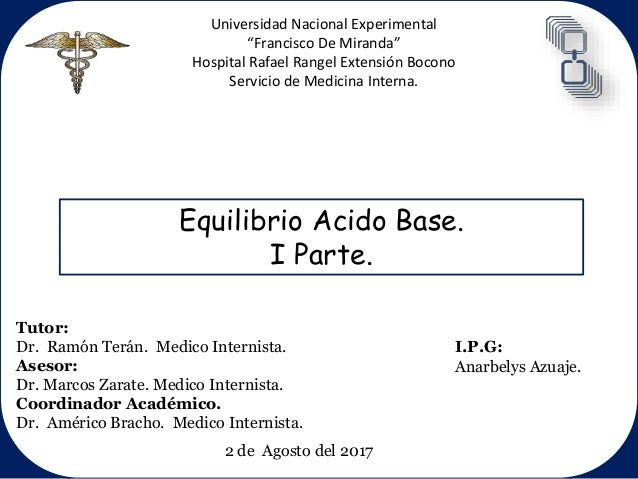 """Equilibrio Acido Base. I Parte. Universidad Nacional Experimental """"Francisco De Miranda"""" Hospital Rafael Rangel Extensión ..."""