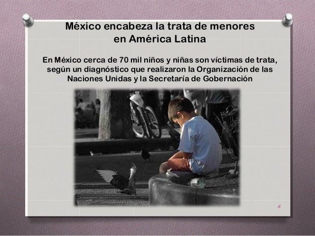 México encabeza la trata de menores              en América LatinaEn México cerca de 70 mil niños y niñas son víctimas de ...