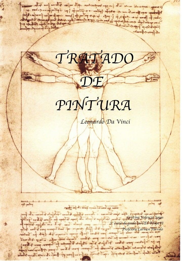 TRATADODEPINTURALeonardo Da VinciCristina Valencia Sogas                                           2º curso de grado en CE...