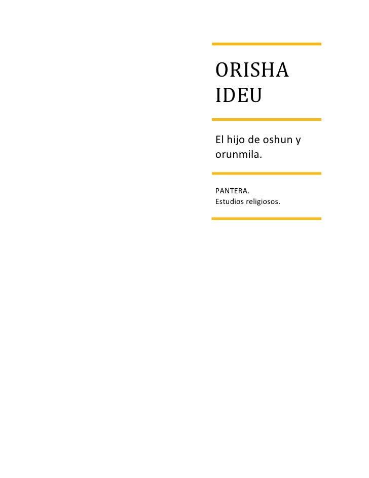 ORISHAIDEUEl hijo de oshun yorunmila.PANTERA.Estudios religiosos.