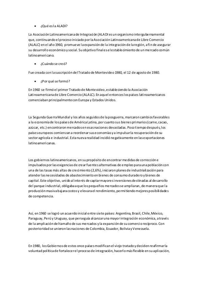 ¿Qué esla ALADI? La AsociaciónLatinoamericanade Integración(ALADIesunorganismointergubernamental que,continuandoel proce...