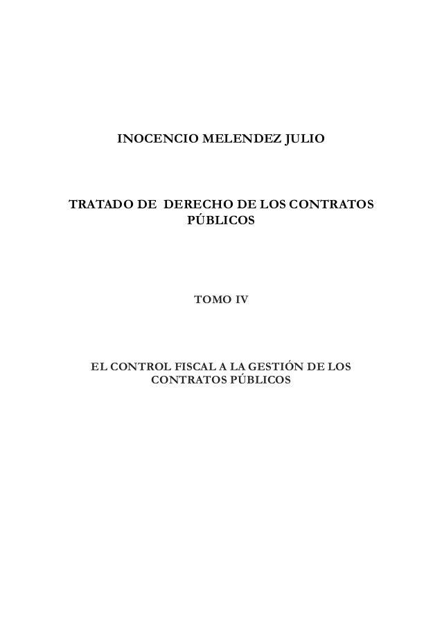 INOCENCIO MELENDEZ JULIOTRATADO DE DERECHO DE LOS CONTRATOS             PÚBLICOS                TOMO IV  EL CONTROL FISCAL...