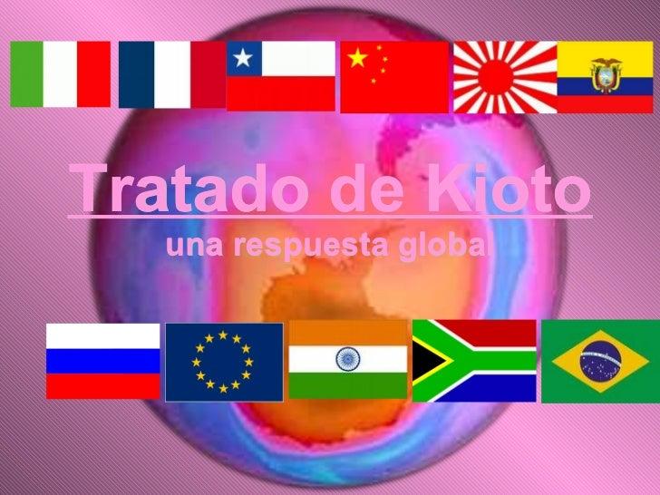 Tratado de Kioto   una respuesta global