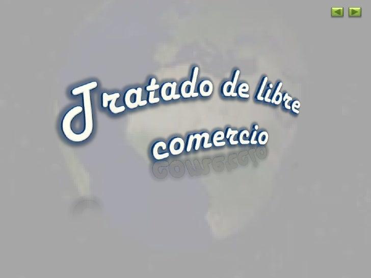 INTRODUCCIÓNHISTORIATRATADO DE LIBRE COMERCIO   ¿Quién negocia los tratados de libre comercio?   ¿Quien administra los tra...