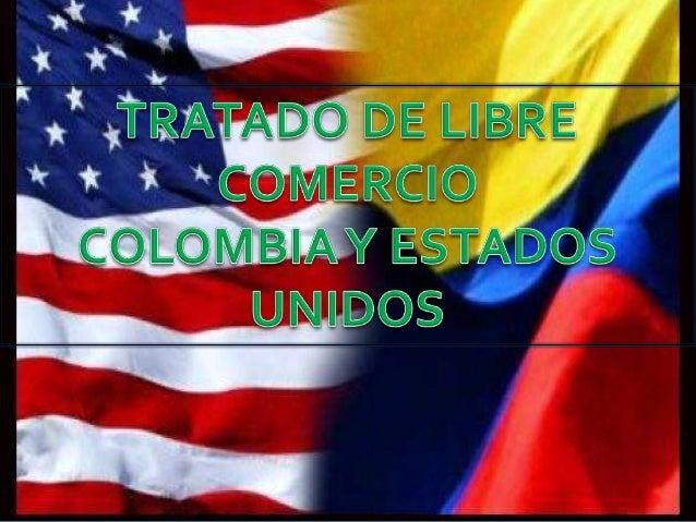 LosTratados de Libre Comercio –TLC – son acuerdos comerciales que regulan el intercambio entre dos o más países con el obj...