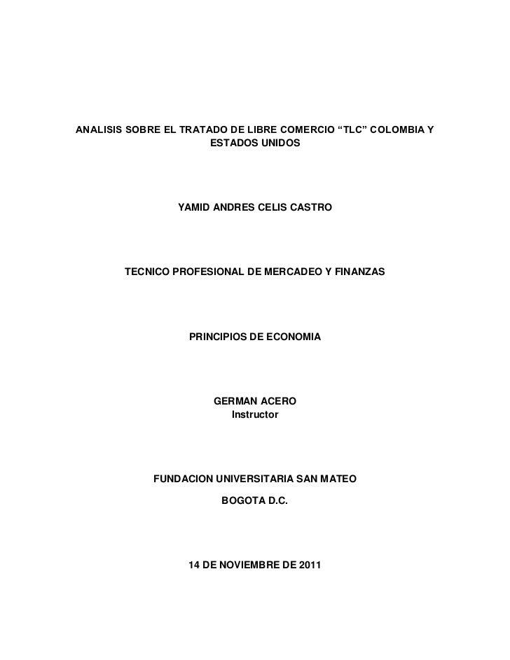 """ANALISIS SOBRE EL TRATADO DE LIBRE COMERCIO """"TLC"""" COLOMBIA Y                       ESTADOS UNIDOS                 YAMID AN..."""