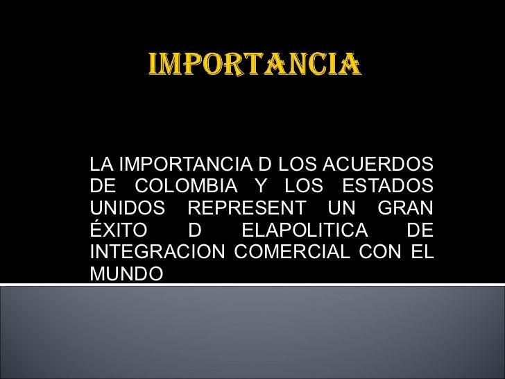 Tratado de libre comercio colombia estados unidos Slide 3