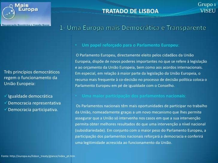 Grupo 1<br />VISEU<br />TRATADO DE LISBOA<br />1- Uma Europa mais Democrática e Transparente<br /><ul><li>Um papel reforça...
