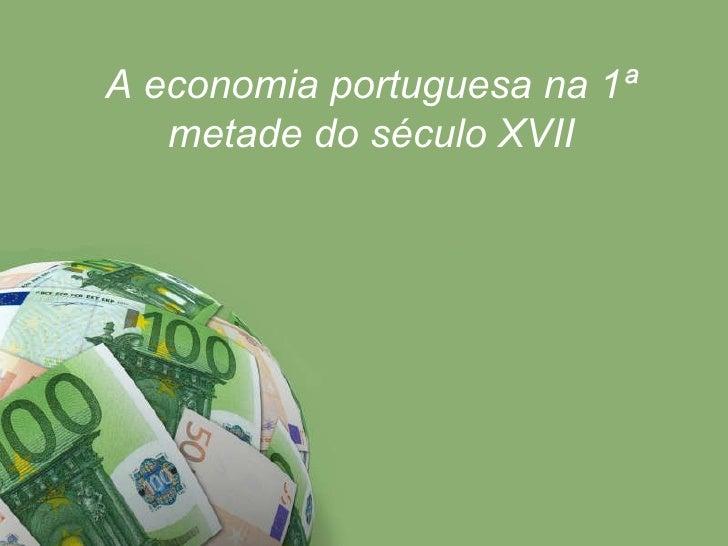 A economia portuguesa na  1ª metade do século XVIII