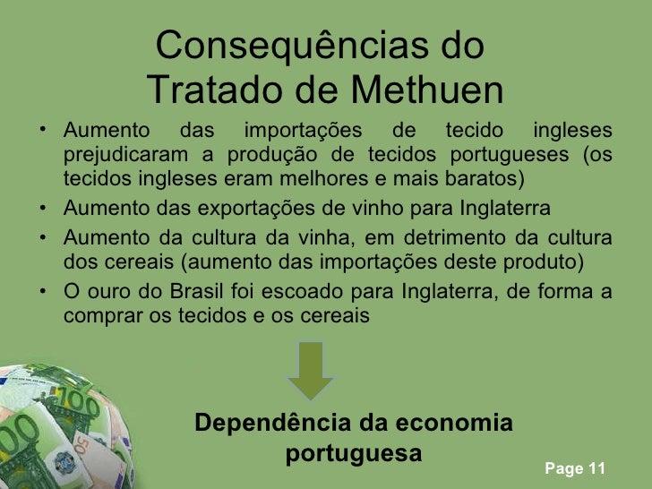 Consequências do  Tratado de Methuen <ul><li>Aumento das importações de tecido ingleses prejudicaram a produção de tecidos...