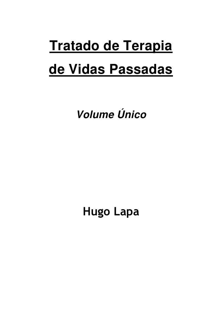 Tratado de Terapiade Vidas Passadas   Volume Único    Hugo Lapa
