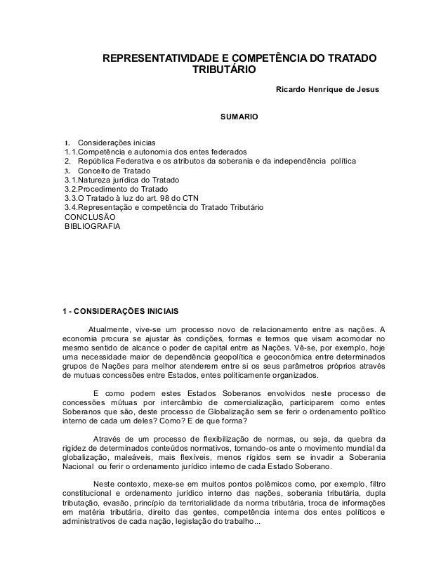 REPRESENTATIVIDADE E COMPETÊNCIA DO TRATADO  TRIBUTÁRIO  Ricardo Henrique de Jesus  SUMARIO  1. Considerações inicias  1.1...