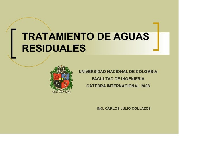 TRATAMIENTO DE AGUASRESIDUALES        UNIVERSIDAD NACIONAL DE COLOMBIA             FACULTAD DE INGENIERIA           CATEDR...