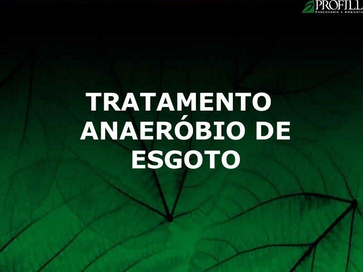 TRATAMENTOANAERÓBIO DE   ESGOTO