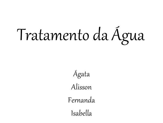 Tratamento da Água Ágata Alisson Fernanda Isabella