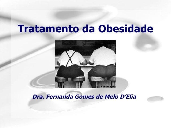Tratamento da Obesidade Dra. Fernanda Gomes de Melo D'Elia