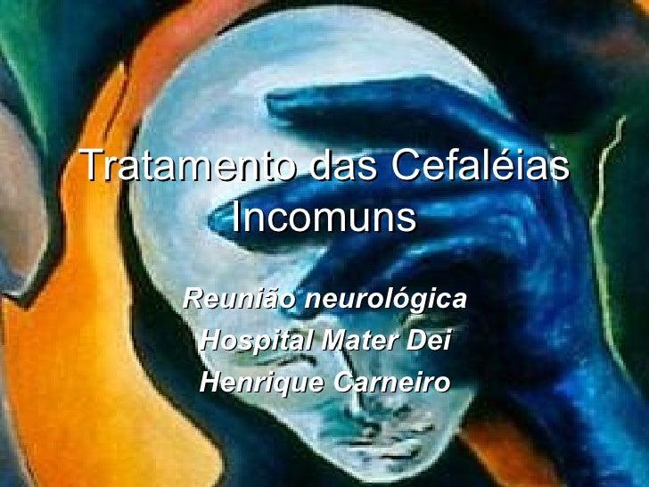 Tratamentodas Cefaléias Incomuns
