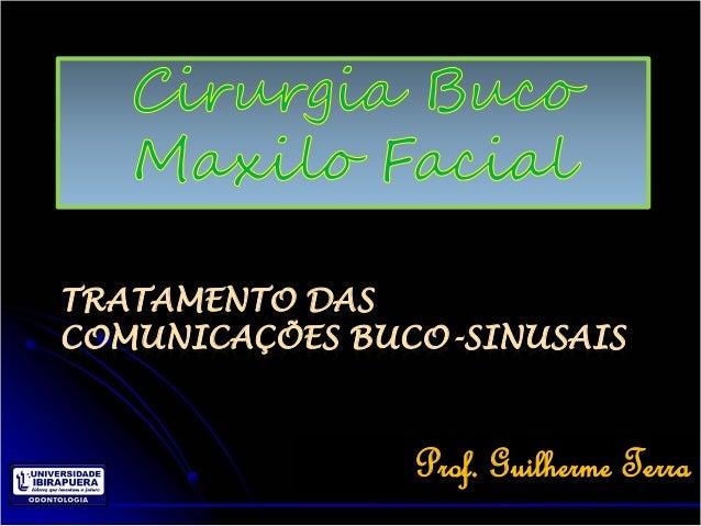 TRATAMENTO DASCOMUNICAÇÕES BUCO-SINUSAIS                Prof. Guilherme Terra