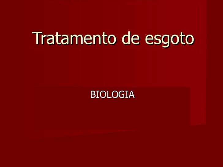Tratamento de esgoto BIOLOGIA