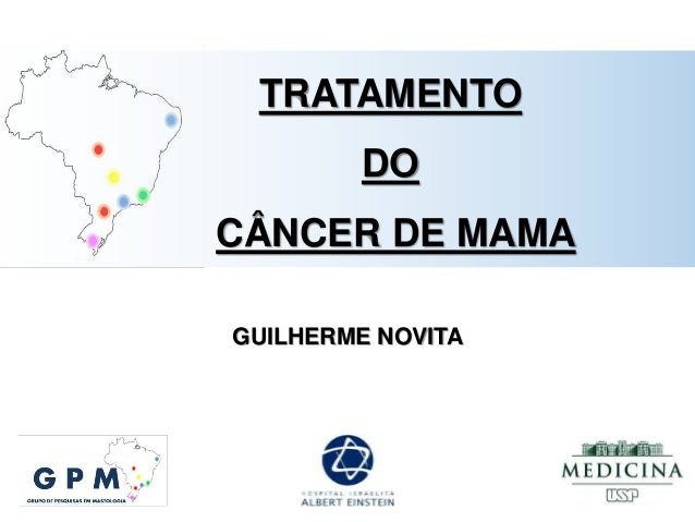 GUILHERME NOVITA TRATAMENTO DO CÂNCER DE MAMA